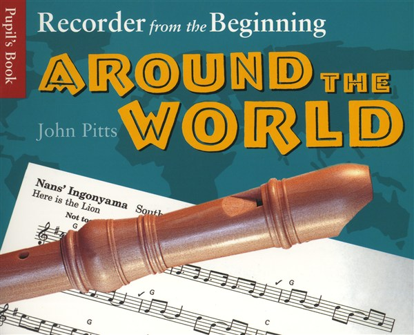 PITTS JOHN - RECORDER FROM THE BEGINNING - AROUND THE WORLD - WORLD