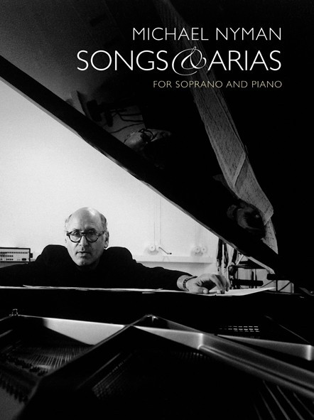 MICHAEL NYMAN - SONGS AND ARIAS FOR SOPRANO AND PIANO
