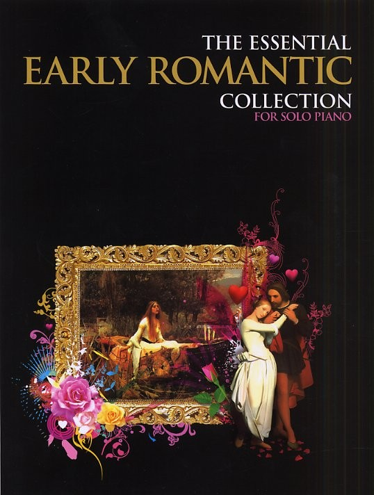 THE ESSENTIAL EARLY ROMANTIC COLLECTION - PIANO SOLO