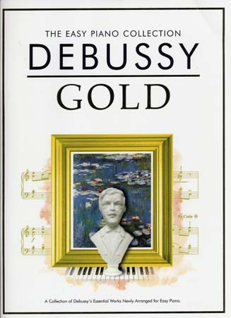 DEBUSSY C. - GOLD EASY PIANO COLLECTION