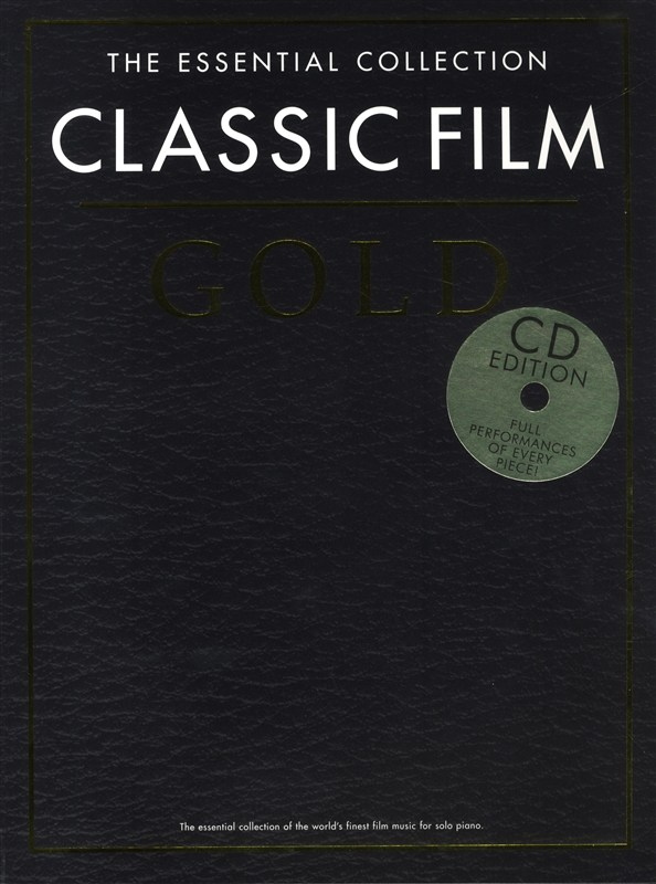 The Essential Collection - Classic Film Gold - Classic Film Gold. Spielbuch Klavier - Piano Solo