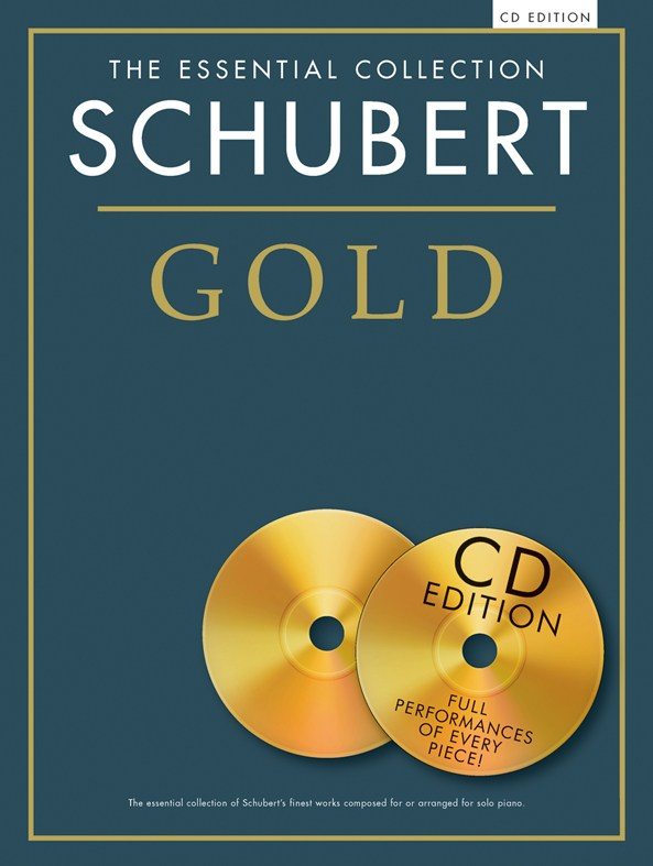 SCHUBERT - THE ESSENTIAL COLLECTION - SCHUBERT GOLD - PIANO SOLO