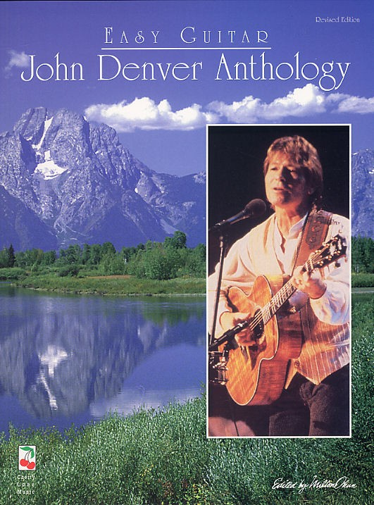 JOHN DENVER ANTHOLOGY EASY GUITAR REVISED EDITION - MELODY LINE, LYRICS AND CHORDS
