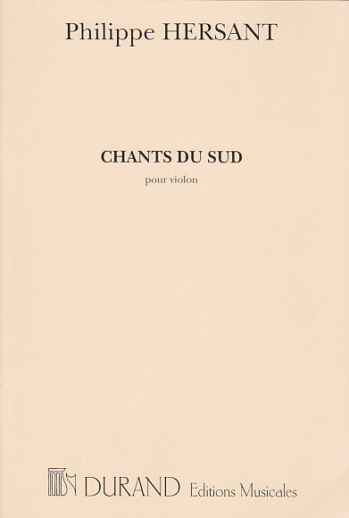 HERSANT PH. - CHANTS DU SUD - VIOLON SOLO