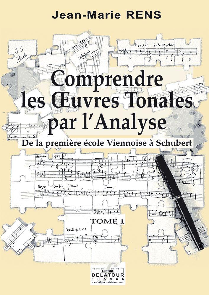 Rens Jean-marie - Comprendre Les Oeuvres Tonales Par L'analyse - Tome 1