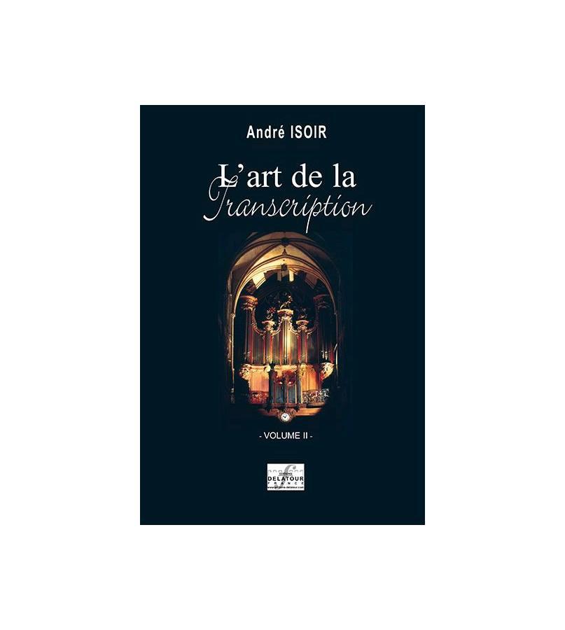 Isoir Andre - L'art De La Transcription Pour Orgue -  Vol. 2
