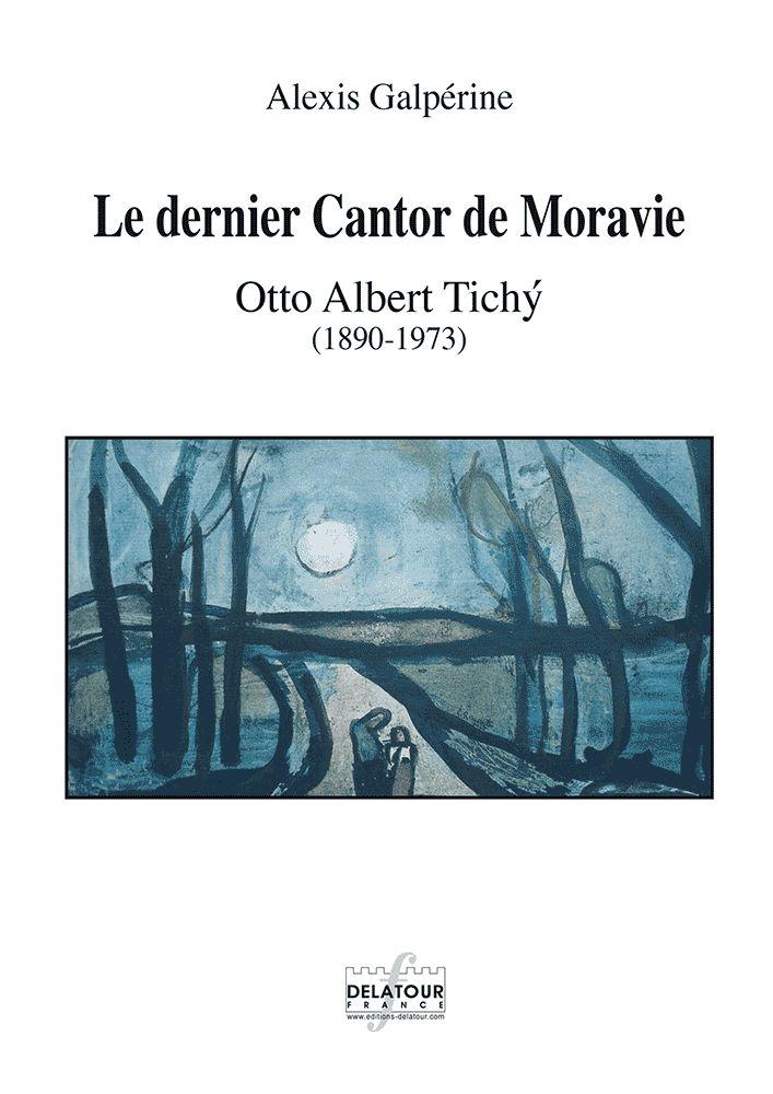 Editions delatour france galperine alexis le dernier cantor de moravie