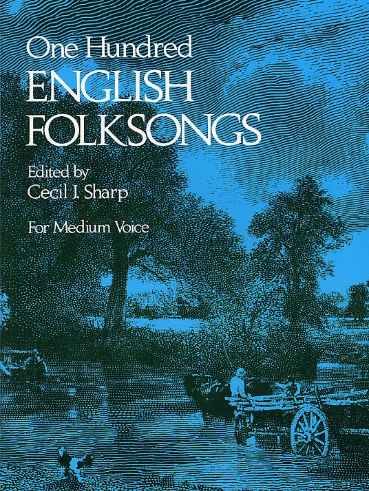 Sharp Cecil J. - One Hundred English Folk Songs - Medium Voice