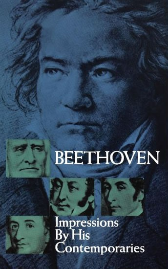 BEETHOVEN IMPRESSIONS BY HIS CONTEMPORARIES - CLASSICAL