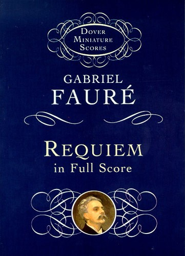 Gabriel Faure Requiem In Full Score - Choir And Orchestra