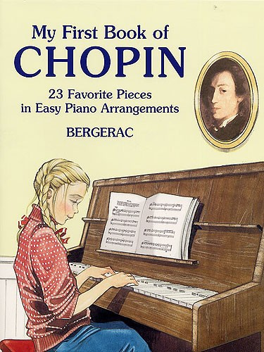 Bergerac - My First Book Of Chopin - 23 Favorite Pieces In Easy Piano Arrangements - Piano Solo