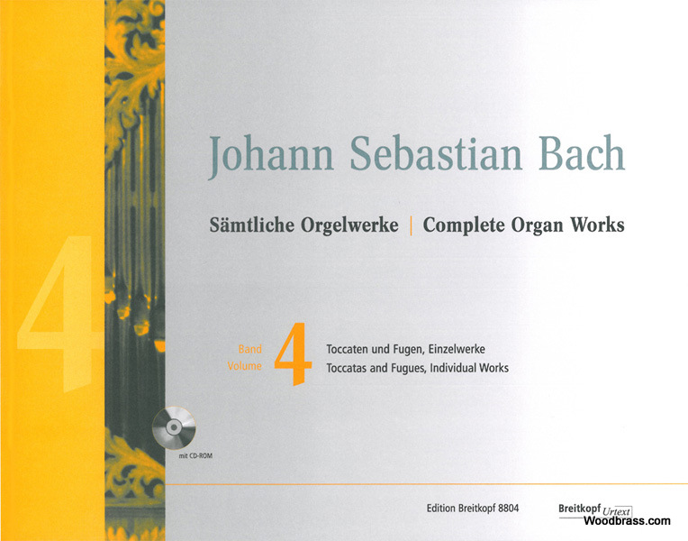 BACH J.S. - COMPLETE ORGAN WORKS VOL.4 - TOCCATAS AND FUGUES / INDIVIDUAL WORKS + CD-ROM