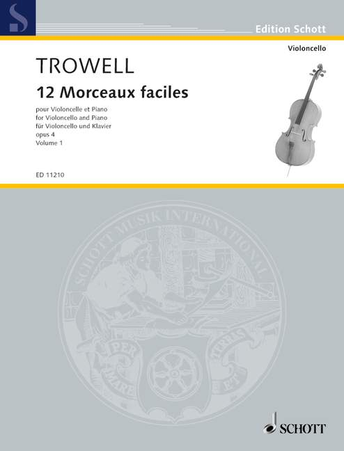 TROWELL ARNOLD - 12 MORCEAUX FACILES OP. 4 VOL. 1 - CELLO AND PIANO