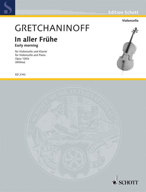 GRETCHANINOW ALEXANDR - EARLY MORNING OP. 126B - CELLO AND PIANO