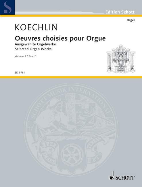 Koechlin Charles - Selected Organ Works Vol. 1 - Organ