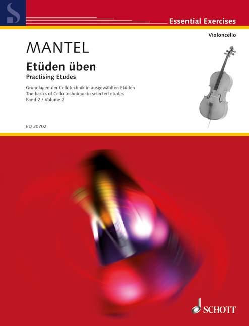 Mantel G.- Practising Etudes Vol. 2- Violoncelle