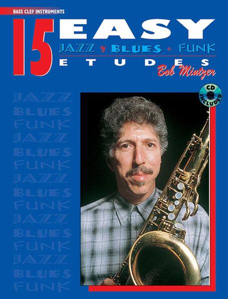 Mintzer Bob - 15 Easy Jazz Blues And Funk Etudes + Cd - F Instruments
