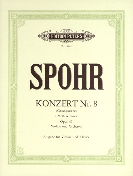 SPOHR LOUIS - VIOLIN CONCERTO NO.8 IN A MINOR OP.47 - VIOLIN