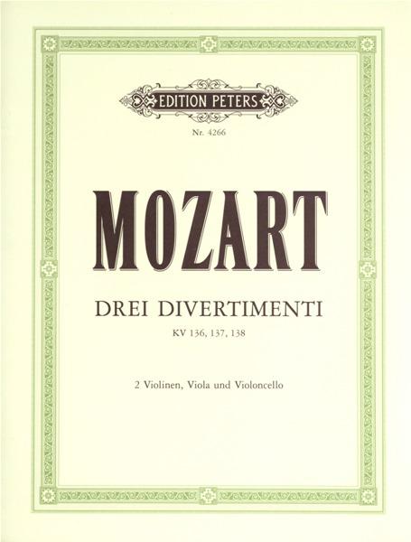 Mozart Wolfgang Amadeus - 3 Divertimenti K136, 137, 138; D, B Flat, F - String Quartets