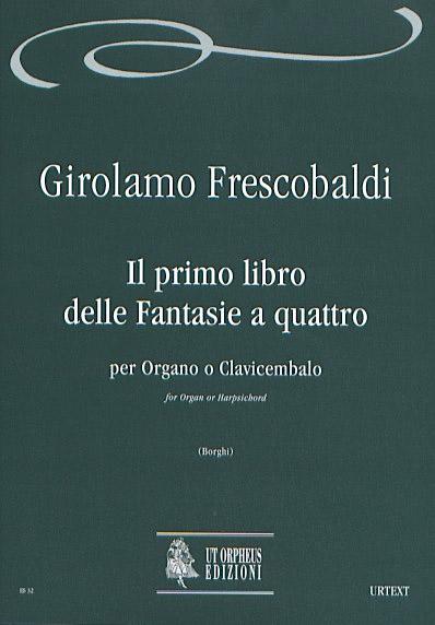 Frescobaldi Girolamo - Il Primo Libro Delle Fantasie A Quattro - Organ Or Harpsichord