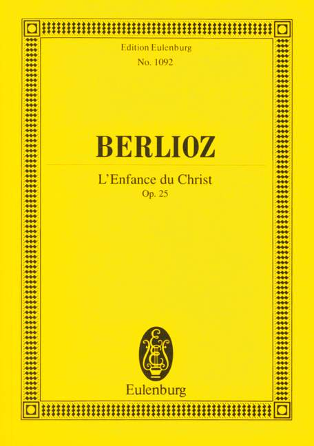 BERLIOZ HECTOR - L'ENFANCE DU CHRIST OP 25 - SOLOISTS (MEZTBARB), CHOIR AND ORCHESTRA