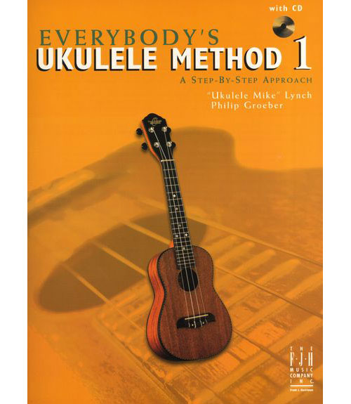 Lynch Ukulele Mike And Groeber Philip Everybodys Ukulele Method 1 + Cd - Ukulele