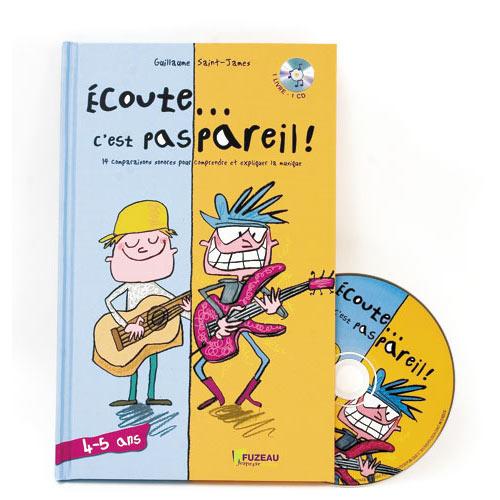 Saint-james Guillaume - Ecoute... C'est Pas Pareil 4-5 Ans - Livre + Cd