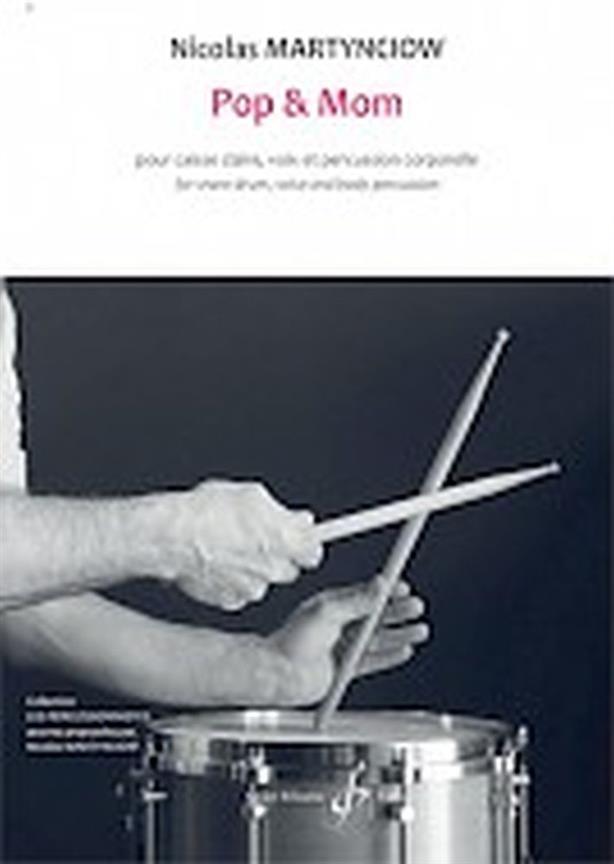 Martynciow Nicolas - Pop and Mom - Pour Caisse Claire, Voix Et Percussion Corporelle