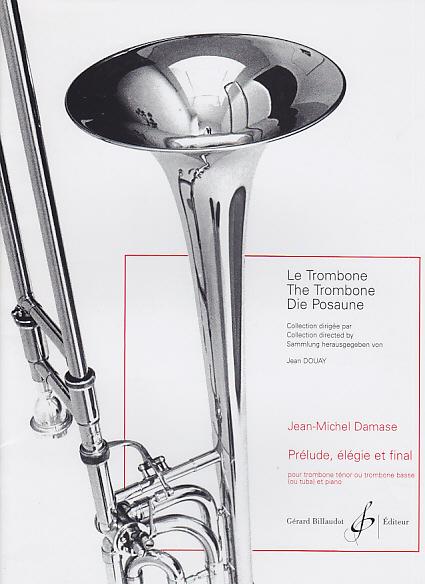Damase Jean-michel - Prelude, Elegie Et Final - Trombone Basse Ou Tuba, Piano