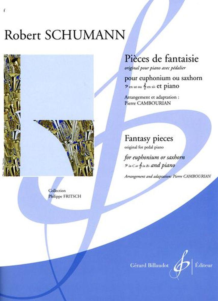Schumann Robert - Pieces De Fantaisie - Euphonium Ou Saxhorn, Piano