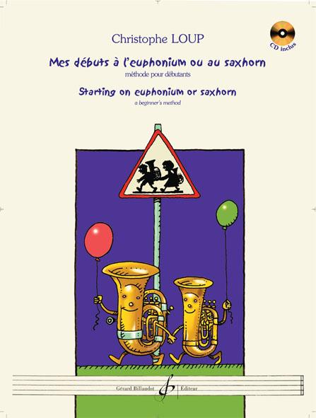 Loup Christophe - Mes Debuts A L'euphonium Ou Au Saxhorn + Cd