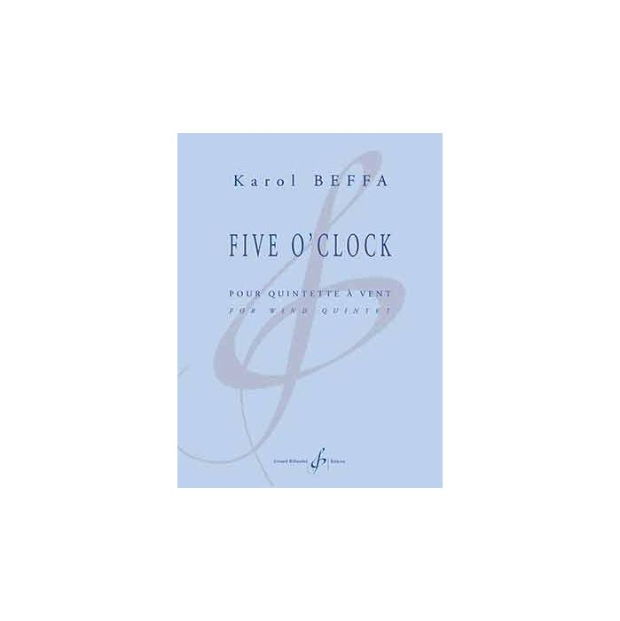 BEFFA KAROL - FIVE O'CLOCK - QUINTETTE A VENTS