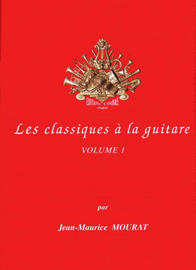 Combre mourat jean maurice les classiques a la guitare vol.1