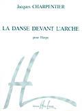 Charpentier Jacques - La Danse Devant L'arche - Harpe