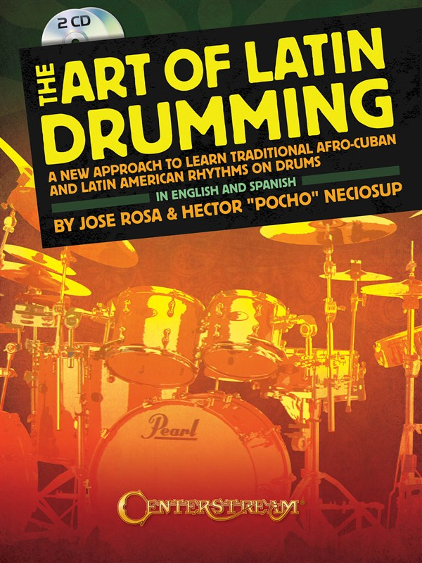 Neciosup Hector And Rosa Jose The Art Of Latin Drumming Drums+ 2cd - Drums