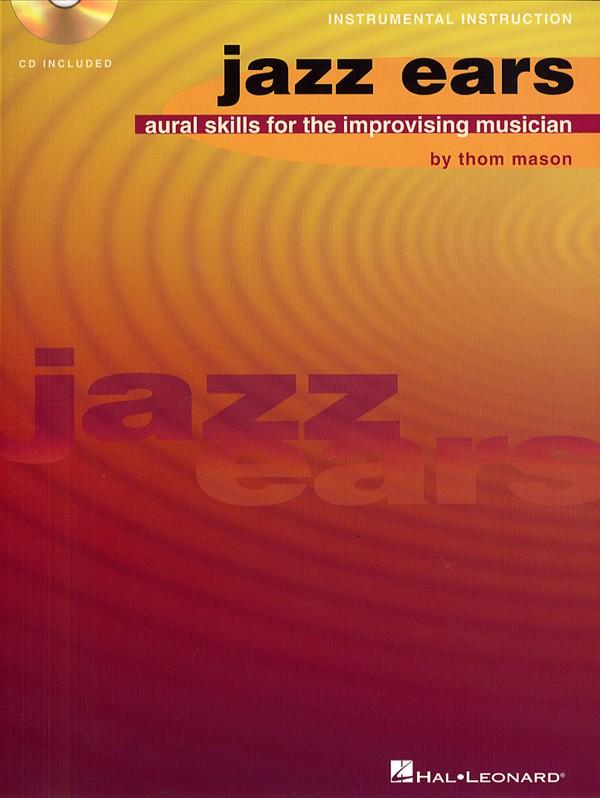 Mason Thom - Jazz Ears - Aural Skills For The Improvising Musician - All Instruments
