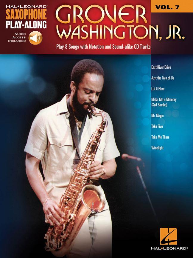 HAL LEONARD SAXOPHONE PLAY ALONG VOL.7 - GROVER WASHINGTON Jr