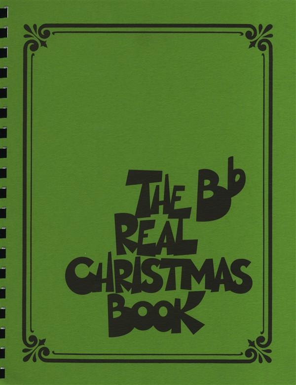 The Real Christmas Book Real Book B Flat Edition Melody Lyrics Chords - B Flat Instruments