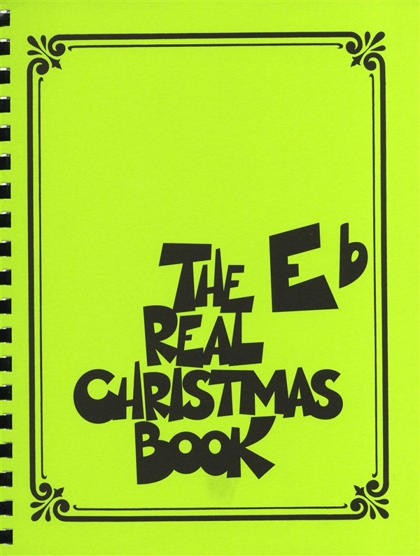 THE REAL CHRISTMAS BOOK REAL BOOK E FLAT EDITION - E FLAT INSTRUMENTS