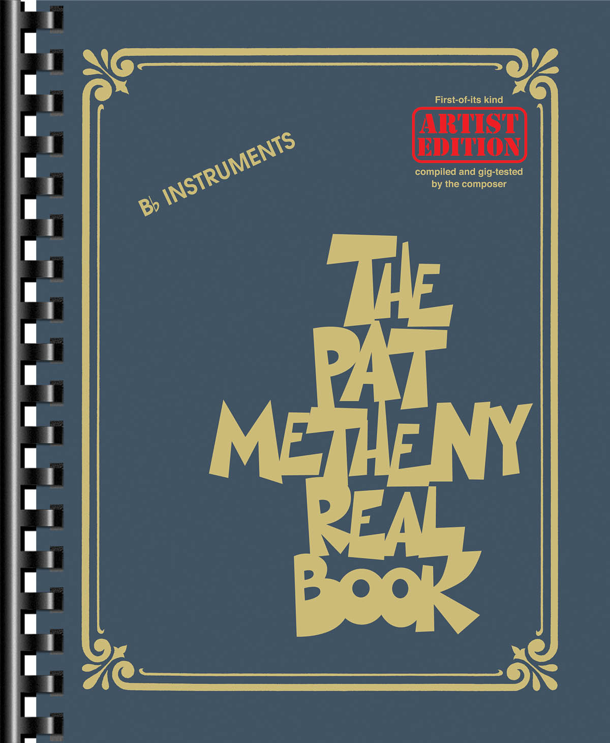 The Pat Metheny Real Book - Bb Instruments