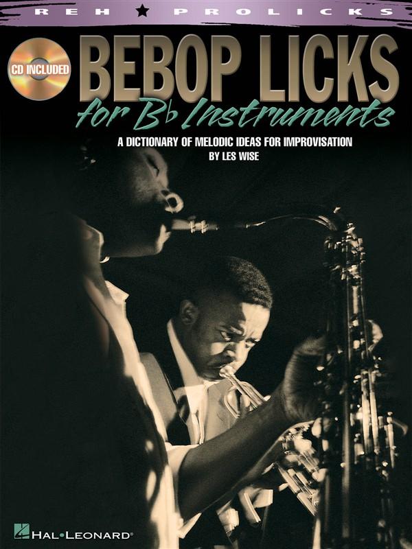 Be Bop Licks For B Flat Instruments Bflatinst + Cd - B Flat Instruments