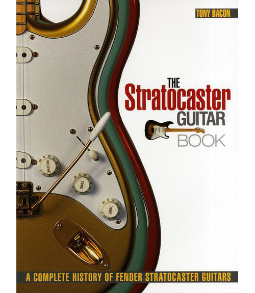 BACON T. - THE STRATOCASTER GUITAR BOOK