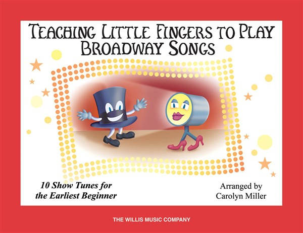 TEACHING LITTLE FINGERS TO PLAY BROADWAY SONGS - PIANO SOLO
