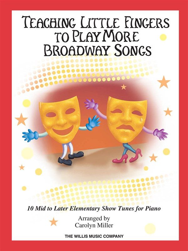Teaching More Little Fingers To Play More Broadway Songs + Cd - Piano Solo