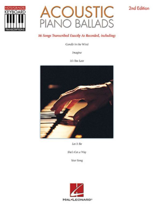 ACOUSTIC PIANO BALLADS - NOTE FOR NOTE KEYBOARD TRANSCRIPTIONS