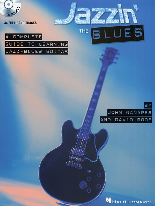 JAZZIN' THE BLUES A COMPLETE GUIDE TO LEARNING THE JAZZ-BLUES GUITAR - GUITAR