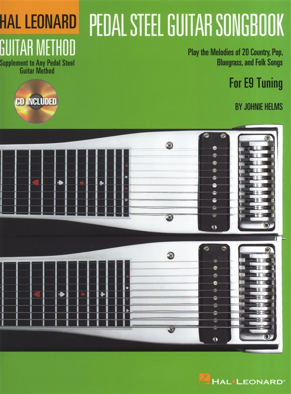 Guitar Method Pedal Steel Guitar Songbook E9 Tuning + Cd - Pedal Steel