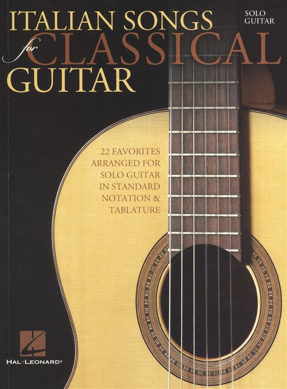 ITALIAN SONGS FOR CLASSICAL GUITAR STANDARD NOTATION AND - CLASSICAL GUITAR