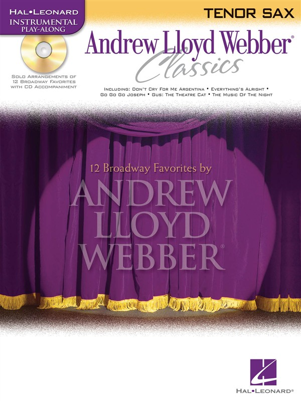 ANDREW LLOYD WEBBER CLASSICS - TENOR SAX PLAY-ALONG + CD - TENOR SAXOPHONE