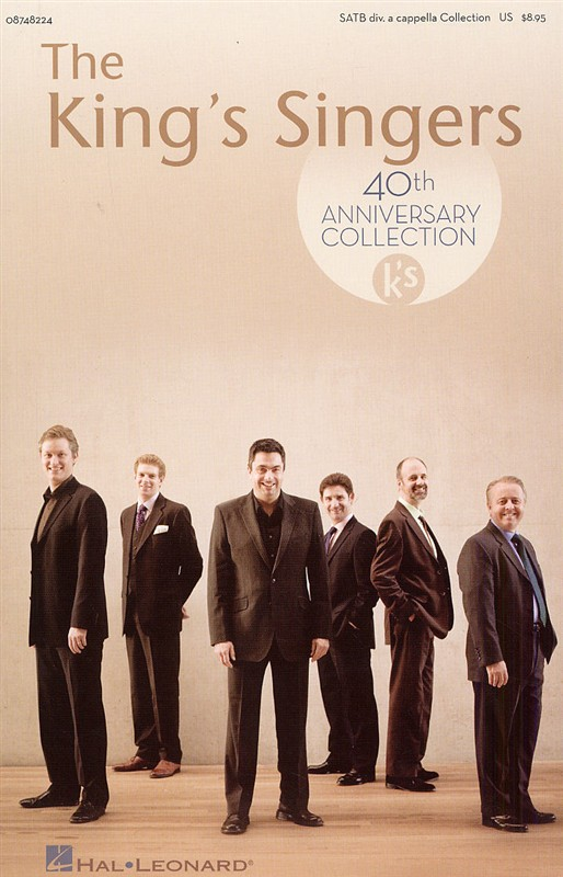 KING SINGERS 40TH ANNIVERSARY - SATB